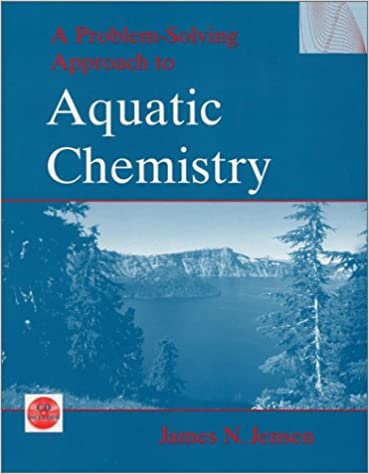 a problem solving approach to aquatic chemistry james n jensen  a problem solving approach to aquatic chemistry james n jensen 9780471413868 com books