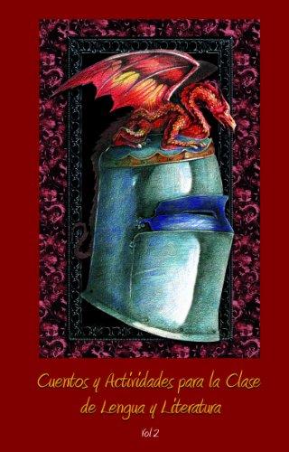 Descargar Libro Cuentos Y Actividades Para La Clase De Lengua Y Literatura. Vol. 2 Pedro Camacho