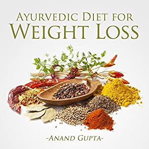 Ayurvedic Diet for Weight Loss Audiobook