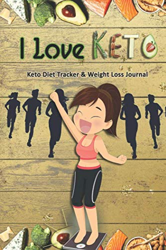 I Love Keto: Keto Diet Tracker & Weight Loss Journal: 28 day Keto food and exercise workbook includes meal planners |shopping lists | mood trackers and blank recipe pages