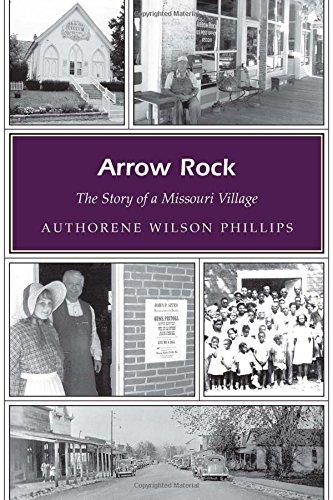 Arrow Rock: The Story of a Missouri Village (Missouri Heritage -