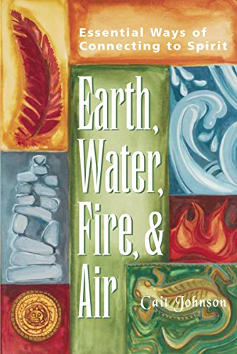 (Earth, Water, Fire & Air: Essential Ways of Connecting to Spirit)