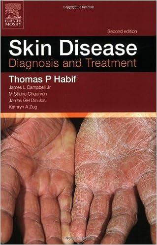 Skin Disease: Diagnosis and Treament, Thomas P. Habif; James L. Campbell Jr.; M. Shane Chapman; James G. H. Dinulos; Kathryn A. Zug