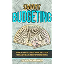 Smart Budgeting -: Principles And Steps To Manage Your Money And Reach Your Financial Goals