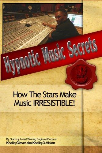 Hypnotic Music Secrets: How The Stars Make Music IRRESISTIBLE!