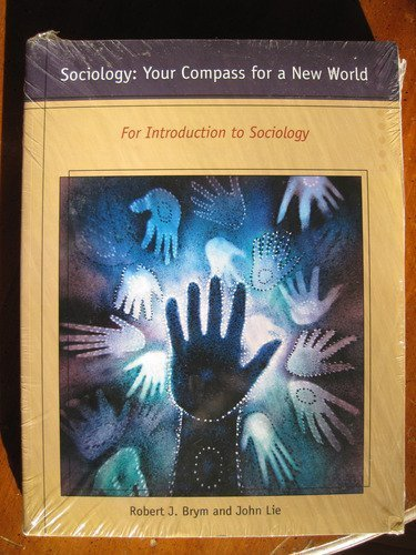 Sociology: Your Compass for a New World for Introduction to Sociology, Fall 2008