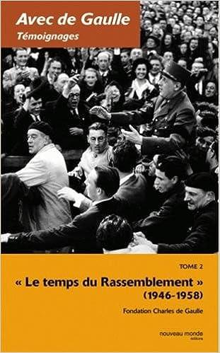 Livres Avec de Gaulle : Témoignages, tome 2 : La Traversée du désert, 1946 - 1958 pdf