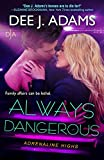 Always Dangerous (Adrenaline Highs Book 7)