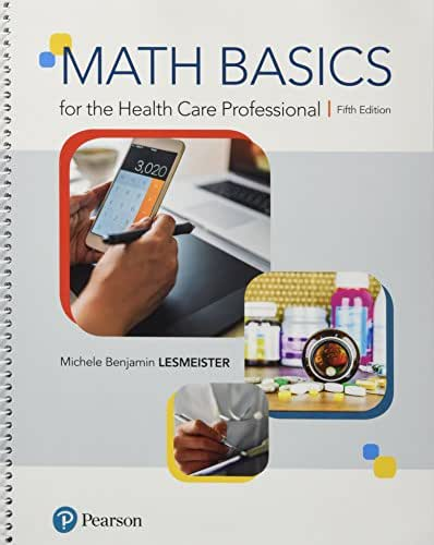 Math Basics for the Health Care Professional Plus MyLab Health Professions with Pearson eText -- Access Card Package (5th Edition)