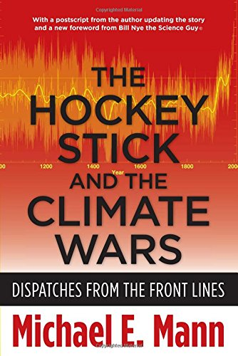 - The Hockey Stick and the Climate Wars: Dispatches from the Front Lines