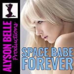Space Babe Forever: Gender Swapped Science Fiction, Book 4 | Alyson Belle