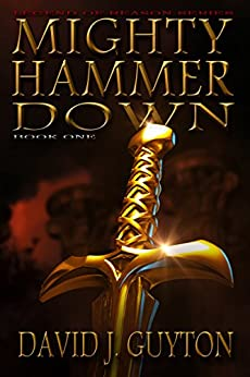 Mighty Hammer Down (Legend of Reason Series Book 1) by [Guyton, David J.]