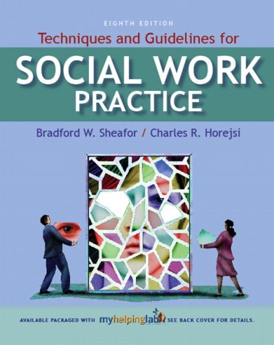 Techniques and Guidelines for Social Work Practice Value Package (includes MyHelpingLab Student Access ) (8th Edition)