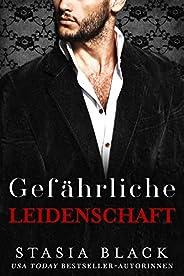 Gefährliche Leidenschaft: Eine dunkle Millionär-Liebesgeschichte (Düstere Liebe 1) (German Edition)