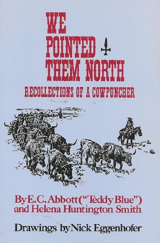 "Book cover from We Pointed Them North: Recollections of a Cowpuncher by E. C. Abbott (""Teddy Blue"")"