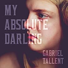 My Absolute Darling Audiobook by Gabriel Tallent Narrated by Alex McKenna