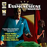 The New Adventures of Diamondstone the Magician | Russ Anderson Jr.,Lee Houston Jr.,Chuck Miller,Nicholas Ahlhelm
