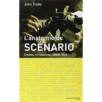'l'anatomie du scénario ; cinéma, littérature, séries télé'