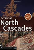 Day Hiking North Cascades, Craig Romano, 1594850488