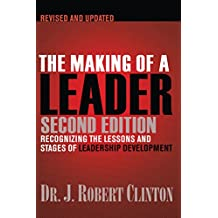 The Making of a Leader: Recognizing the Lessons and Stages of Leadership Development (English Edition)