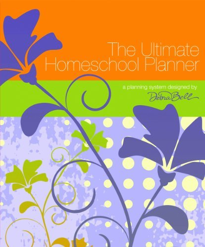 The Ultimate Homeschool Planner (Orange Edition) by Debra Bell (2012-08-01) Spiral-bound