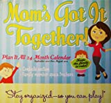 MOM'S GOT IT TOGETHER - A 24 Month Planning Calendar
