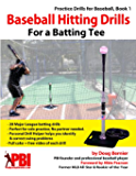 Baseball Hitting Drills for a Batting Tee (Practice Drills for Baseball Book 1)