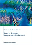 Bound to Cooperate Vols. 1 & 2 : Europe and the Middle East, , 3892048991