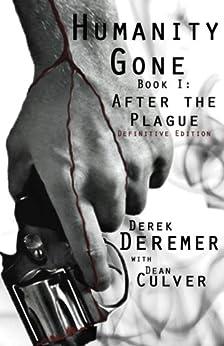 Humanity Gone: After the Plague by [Deremer, Derek, Culver, Dean]