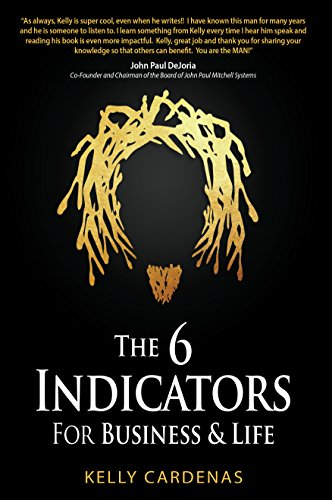 Life Indicators - The Six Indicators for Business and Life