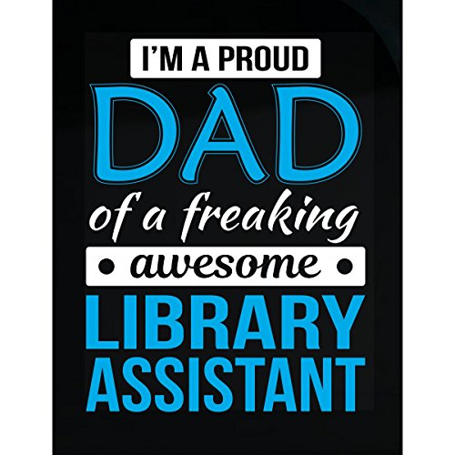 (Proud Dad of Library Assistant Funny)