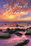 Our Fragile Dreams: Selected Poems (2004–2017)