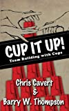 Cup It Up!: Team Building With Cups