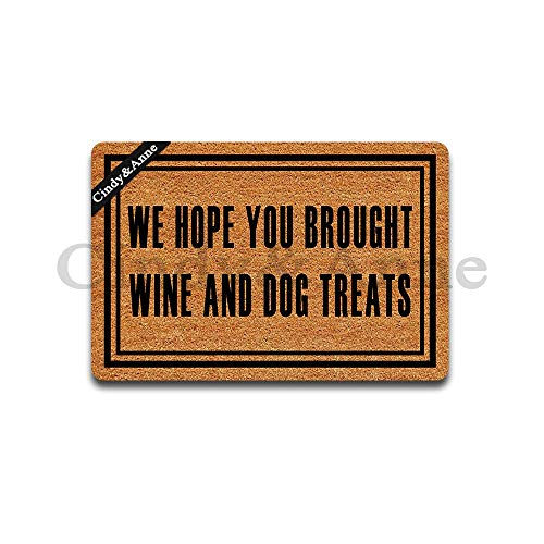 "Cindy&Anne We Hope You Brought Wine Dog Treats Doormats in Here Entrance Floor Mat Funny Doormat Home and Office Decorative Indoor/Outdoor/Kitchen Mat Non-Slip Rubber 23.6""x15.7"""