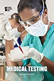 Medical Testing (Opposing Viewpoints)