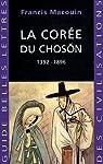 La Corée du Choson : 1392-1896 par Macouin