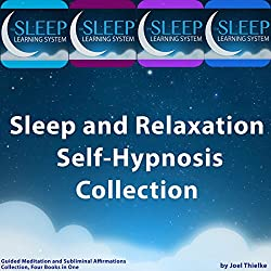Sleep and Relaxation Self-Hypnosis, Guided Meditation, and Subliminal Affirmations Collection