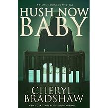 Hush Now Baby (Sloane Monroe Book 6)