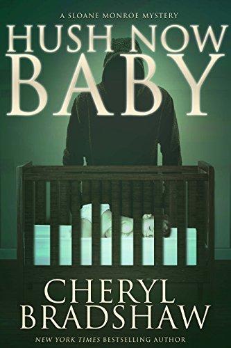 Hush Now Baby (Sloane Monroe Book 6) cover