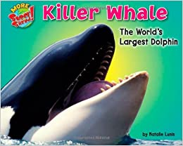 Killer Whale: The World's Largest Dolphin (More Supersized