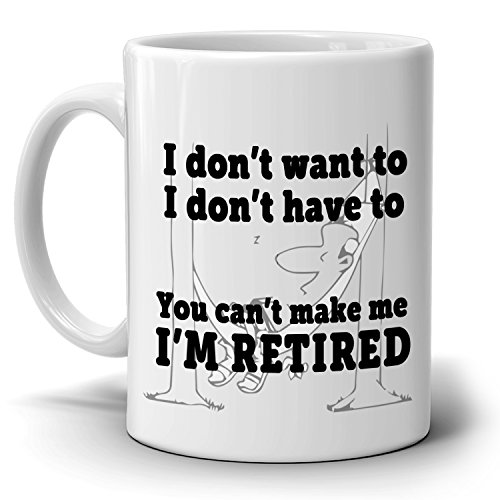 Funny Retirement Gag Gift to Boss You Can't Make Me I'm Retired Coffee Mug, Printed on Both Sides! Christmas Party Invitation Wording Religious