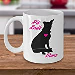 Pitbull Mug - Pit Bull Mom - Cute Novelty Coffee Cup For American Staffordshire Terrier Dog Lovers - Perfect Mother's Day Gift For Women Rescue Pet Owners 11
