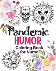 Pandemic Humor - Coloring Book for Nurse: A Humorous, Snarky & Unique Adult Coloring Book for Nurse, daily relaxing coloring book with swear for Nurse, Clean Swear Word Nurse Coloring Book Gift Idea