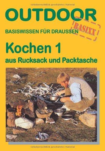 Kochen 1 - aus Rucksack und Packtasche: Basiswissen für Draussen Taschenbuch – 22. März 2004 Nicola Boll Conrad Stein Verlag GmbH 3893926089 Themenkochbücher