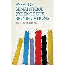 Essai de Semantique: (science Des Significations)