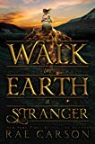 Walk on Earth a Stranger (Gold Seer Trilogy Book 1) (English Edition)
