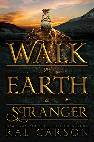 Walk on Earth a Stranger (Gold Seer Trilogy) by [Carson, Rae]