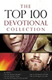 img - for The Top 100 Devotional Collection: Featuring The Top 100 Women of the Bible, The Top 100 Men of the Bible, The Top 100 Miracles of the Bible, The Top ... and The Top 100 Women of the Christian Faith book / textbook / text book