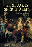 The Stuart Secret Army: The Hidden History of the English Jacobites