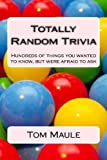 Totally Random Trivia, Tom Maule, 1483984435